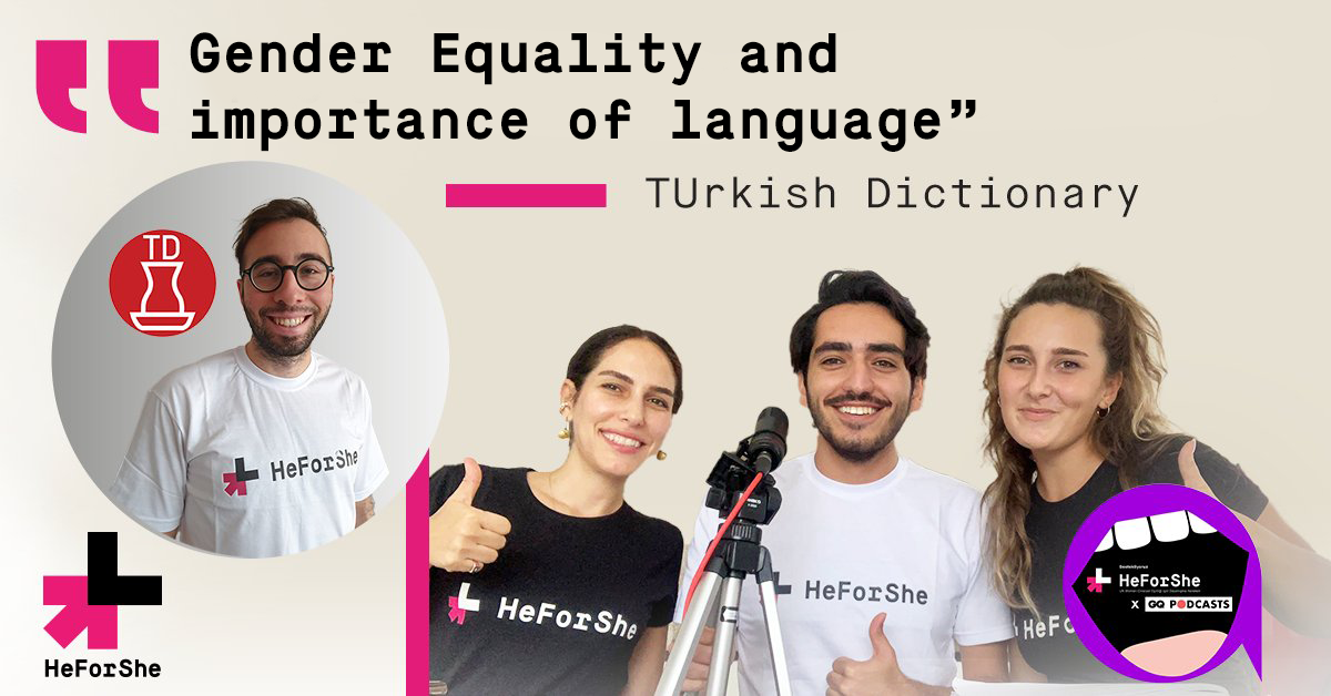 HeforShe Turkey & GQ Magazine Turkey podcast team
